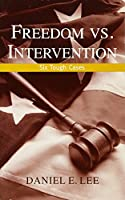 Freedom vs. Intervention: Six Tough Cases