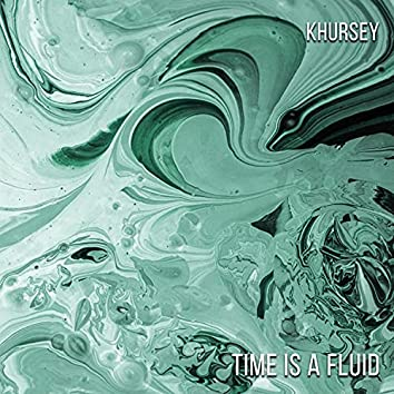 Time Is a Fluid