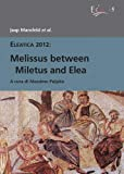 Melissus Between Miletus and Elea (Eleatica) (English and Italian Edition)