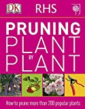 Pruning Plant By Plant: How to Prune more than 200 Popular Plants (Rhs)