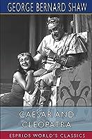 Caesar and Cleopatra (Esprios Classics)