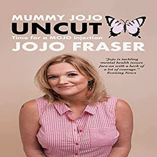 Mummy Jojo Uncut: Time for a Mojo Injection                   By:                                                                                                                                 Jojo Fraser                               Narrated by:                                                                                                                                 JoJoFraser                      Length: 4 hrs and 18 mins     Not rated yet     Overall 0.0