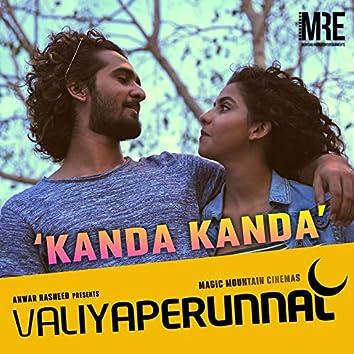 "Kanda Kanda (From ""Valiyaperunnal"")"