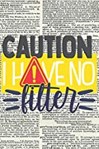CAUTION I HAVE NO FILTER: Simple and Funny 120 Pages  Lined Notebook (Notebook S1)