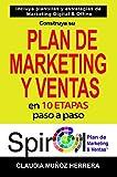 Construya su Spiral Plan de Marketing y Ventas en 10 etapas, paso a paso: Incluye Plantillas y Estrategias de Marketing Digital y Offline (Spanish Edition)