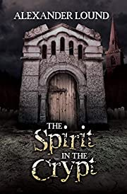 The Spirit in the Crypt (Jonny Roberts Series Book 1)