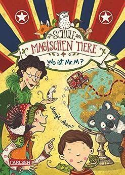 Die Schule der magischen Tiere 7: Wo ist Mr. M? (German Edition) by [Margit Auer, Nina Dulleck]