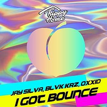 I Got Bounce