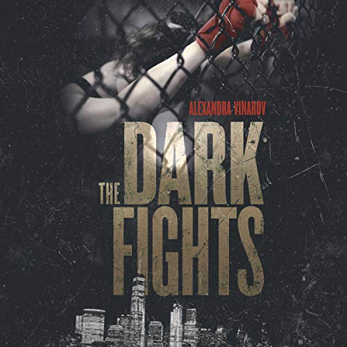 The Dark Fights Audiobook By Alexandra Vinarov cover art