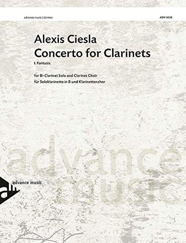 Concerto for Clarinets: First movement FANTASIA. Klarinette solo und Klarinetten-Chor. Partitur und Stimmen.