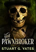 The Pawnbroker: Premium Hardcover Edition