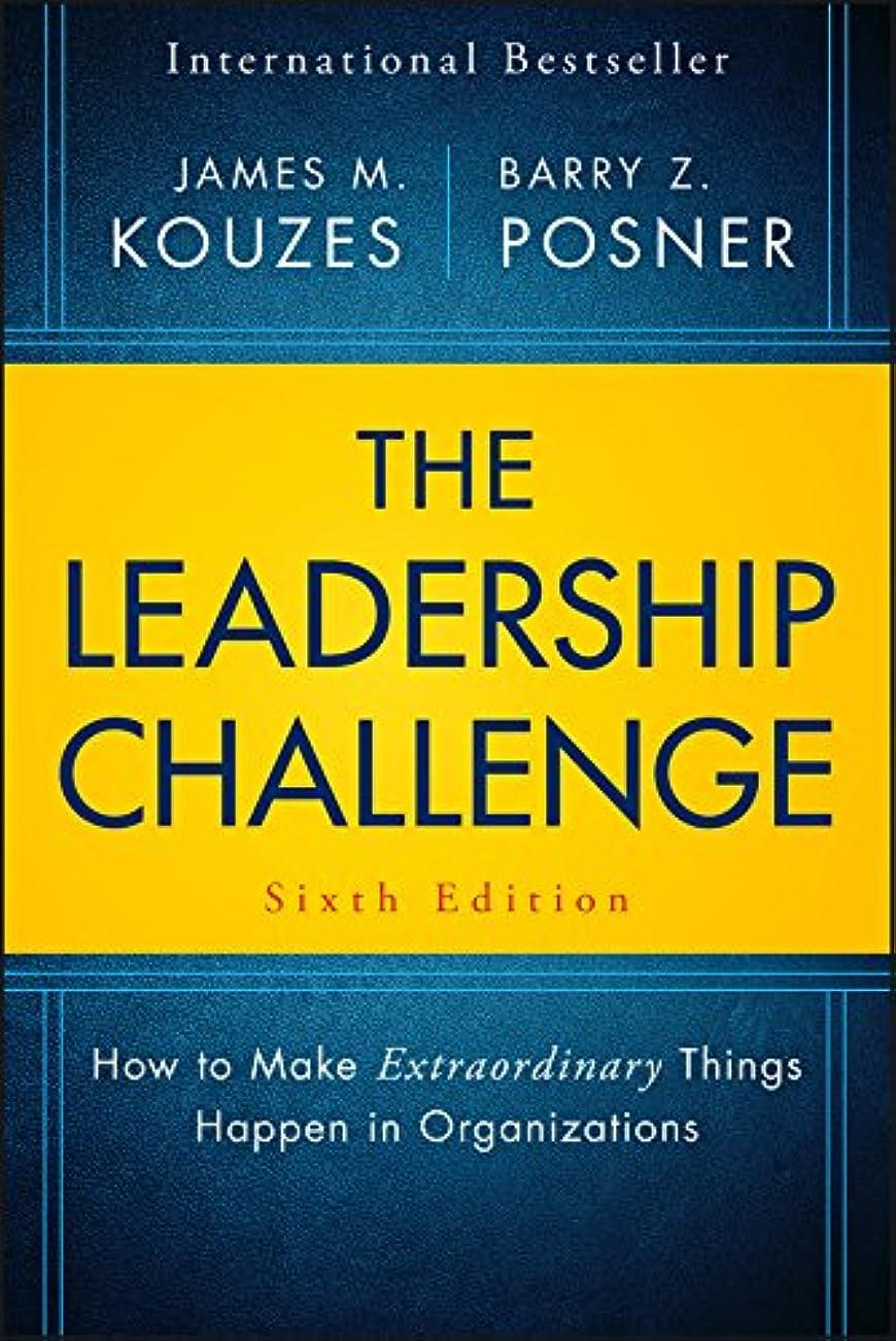真鍮裏切り星The Leadership Challenge: How to Make Extraordinary Things Happen in Organizations (J-B Leadership Challenge: Kouzes/Posner) (English Edition)