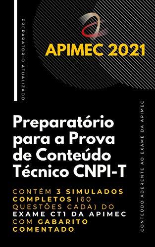 CNPI - Preparatório para a Prova de Conteúdo Técnico: Contém 3 Simulados Completos (60 questões cada) do Exame CT1 da Apimec com Gabarito Comentado