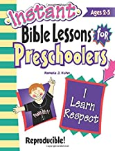 Instant Bible Lessons for Preschoolers: I Learn Respect