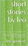 short stories by leo: 7 stories including ,the cyclops the snowman and the dog lego aliens and the magical trampoline (English Edition)