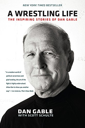 Compare Textbook Prices for A Wrestling Life: The Inspiring Stories of Dan Gable 1 Edition ISBN 9781609383268 by Gable, Dan,Schulte, Scott