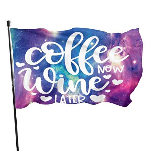 NotApplicable Home Flag Kaffee Jetzt Wein Später Logo Yard Banner Saison Gartenflagge Standard Klassisch Lebendige Feiertage Im Freien Willkommen 150X90Cm Dekorative Hausflagge Urlaub Bunt