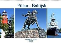 Pillau - Baltijsk. Russlands Tor zur Welt (Wandkalender 2022 DIN A2 quer): Impressionen aus Russlands westlichster Stadt (Monatskalender, 14 Seiten )