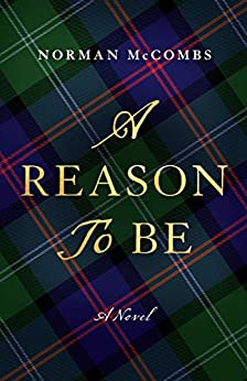 A Reason to Be: A Novel by [Norman McCombs]