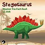 Stegosaurus Dinosaur Fun Facts Book for Kids (Fun Facts for Kids)