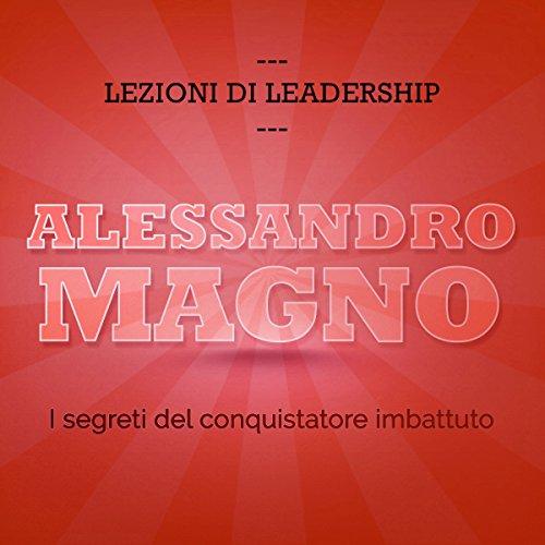 Alessandro Magno. I segreti del conquistatore imbattuto audiobook cover art