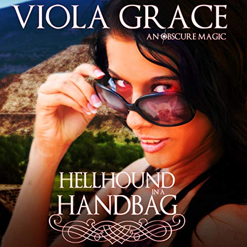 Hellhound in a Handbag Audiobook By Viola Grace cover art