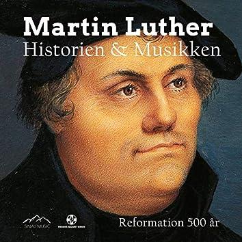 Martin Luther - Historien & Musikken