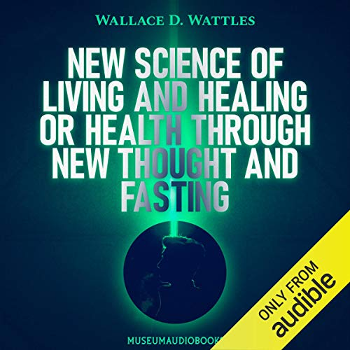 New Science of Living and Healing or Health Through New Thought and Fasting Titelbild