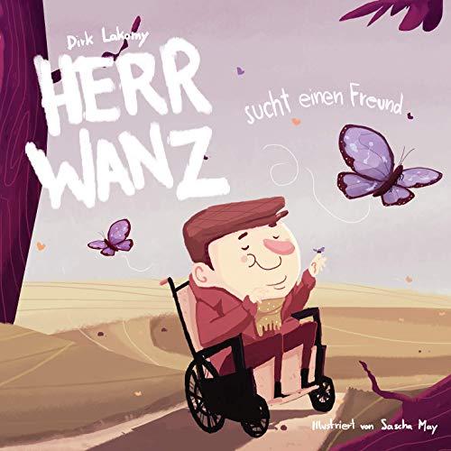 Herr Wanz sucht einen Freund (Lakomay Kinderbücher 1)