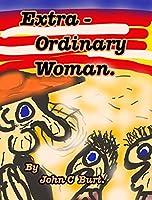 Extra - Ordinary Woman.