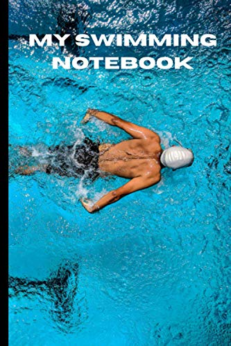 My Swimming Notebook: A must for all swimmers