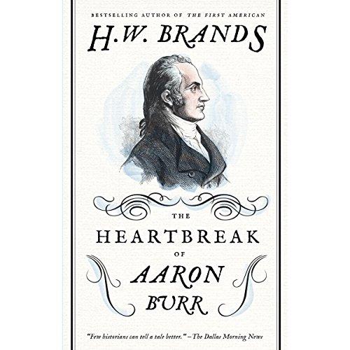 The Heartbreak of Aaron Burr audiobook cover art