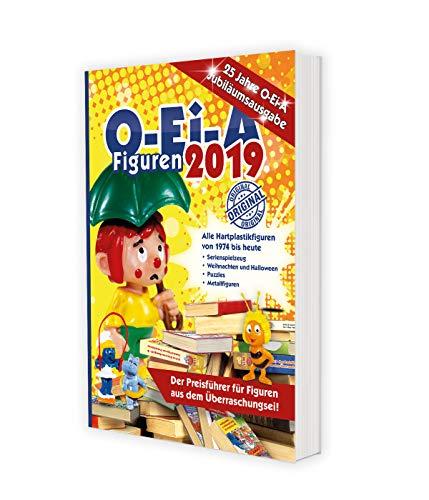 O-Ei-A Figuren 2019 - 25 Jahre O-Ei-A - Jubiläumsausgabe: Das Original - Der Preisführer für Figuren aus dem Überraschungsei!