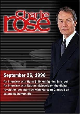 Charlie Rose with Haim Shibi; Nathan Myhrvold; Malcolm Gladwell (September 26, 1996)