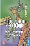 Estado, gobierno y Sociedad/ State, Government and Society: Por una teoría general de la política/ For a General Theory of Politics (Breviarios)