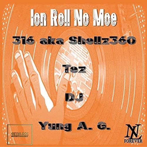 316 aka Shellz 360 feat. Yung A. G. & DJ Tez