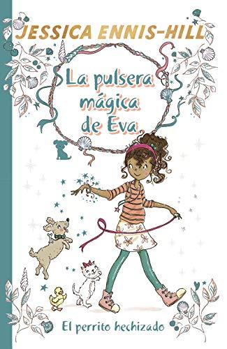 La pulsera mágica de Eva, 2. El perrito hechizado (Castellano - A PARTIR DE 8...