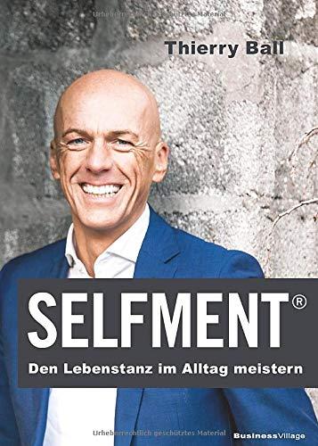 Selfment: Den Lebenstanz im Alltag meistern