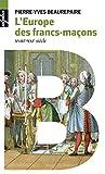 L'Europe des Francs-maçons - XVIIIe-XXIe siècles