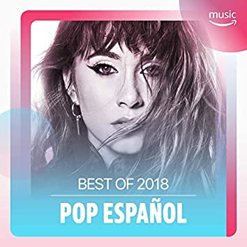 Best of 2018: Pop español