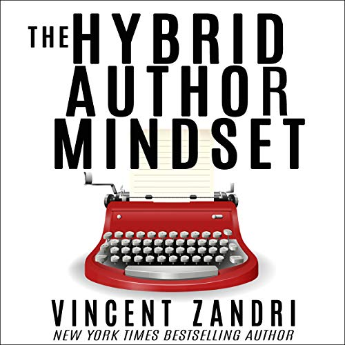 The Hybrid Author Mindset     The Totally Honest, No BS, Myth-Busting, Realistic, Non-Politically Correct Guide to Succeeding at Publishing Traditionally and Independently              By:                                                                                                                                 Vincent Zandri                               Narrated by:                                                                                                                                 Andrew B. Wehrlen                      Length: 1 hr and 19 mins     Not rated yet     Overall 0.0