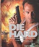 Die Hard, dans les coulisses d'une saga culte