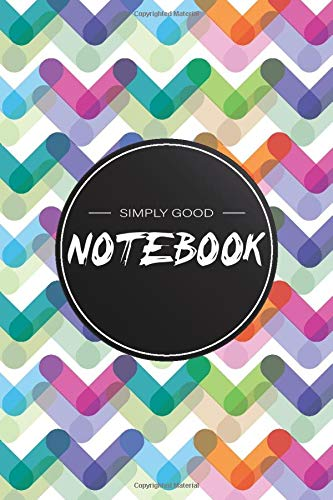Notebook: Colourfull Simply Good Notebook, Journal, Diary (110 Pages, Blank, 6 x 9)