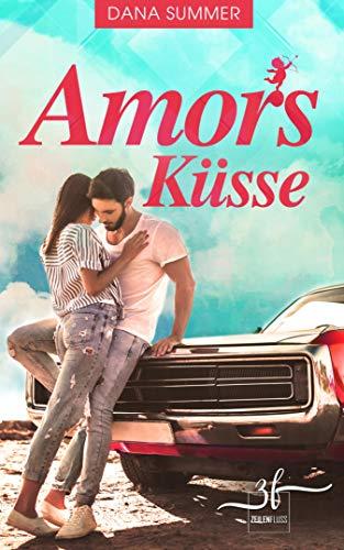 Amors Küsse: Liebesroman von [Dana Summer]