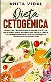 Dieta Cetogénica: La guía completa con la Dieta Keto para perder peso, con más de 50 recetas saludables para adelgazar, libro de cocina para quemar grasa, baja en carbohidratos y alta en proteínas.