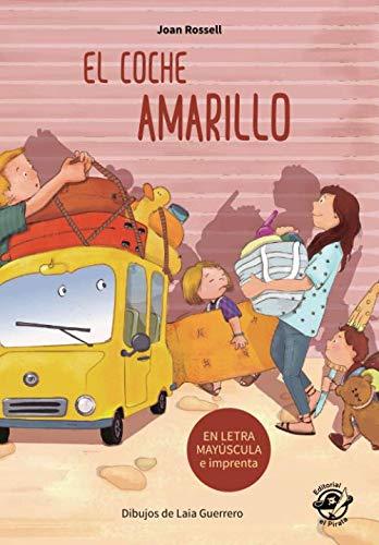 El coche amarillo: Libro para empezar a leer en letra MAYÚSCULA y de imprenta - El valor del esfuerzo - Libros infantiles para 5-6 años en español ... a Leer en letra MAYÚSCULA y de imprenta)