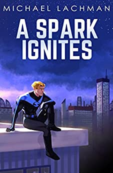 A Spark Ignites by [Michael Lachman]