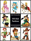100 Kids Fashions - Adult Coloring Book - Angel, Cowboy, Cowgirl, Devil, Fairy, Indian, Knight, Leprechaun, Magician, Mermaid, Mummy, Pharaoh, Pirate, ... Werewolf, Witch & Wizard costumes and more