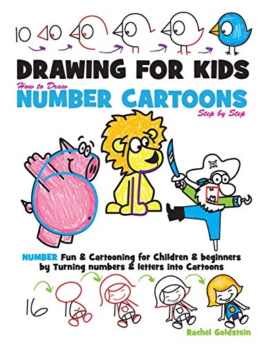 Drawing for Kids How to Draw Number Cartoons Step by Step: Number Fun & Cartooning for Children & Beginners by Turning Numbers & Letters into Cartoons (Volume 3)