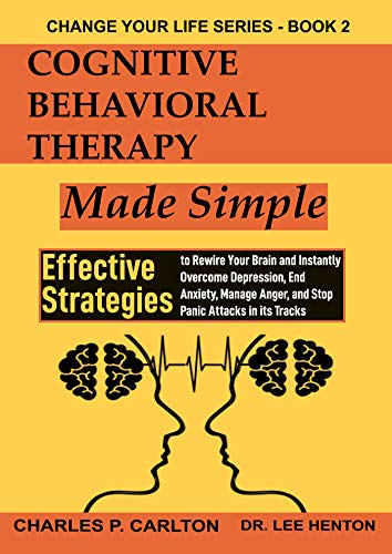 Cognitive Behavioral Therapy Made Simple: Effective